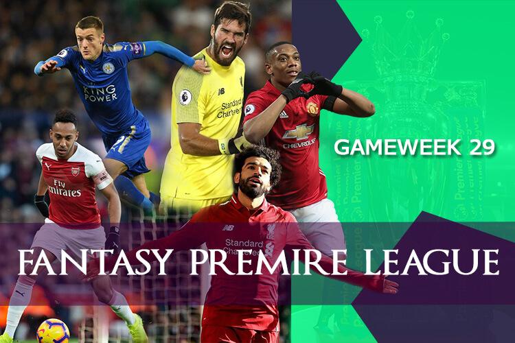 เทคนิคการจัดทีม Fantasy Premier League [Gameweek 29] ประจำสัปดาห์ที่ 29
