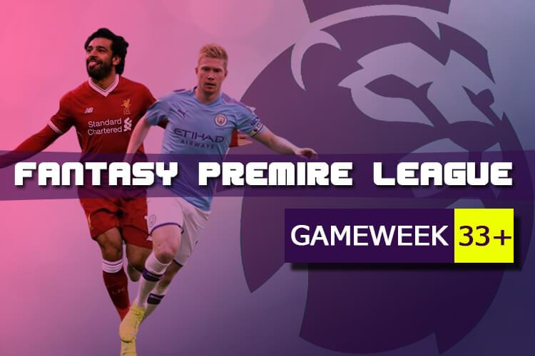 วิเคราะห์บอล Fantasy Premier League Gameweek 33+