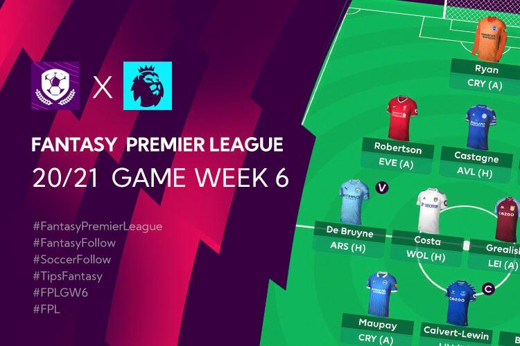 จัดทีม และ เทคนิค การวางแผน Fantasy Premier League ใน Gameweek 6