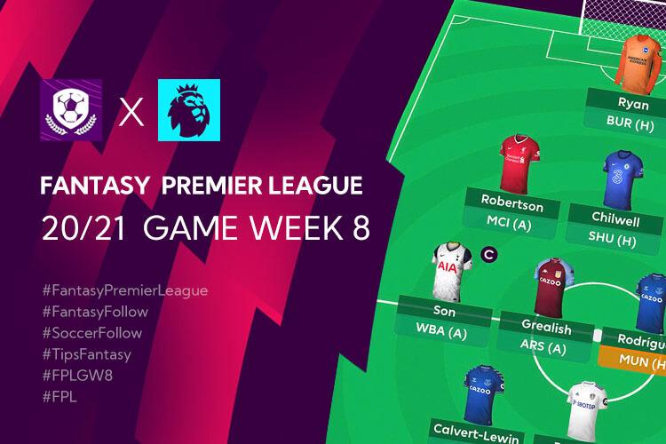 จัดทีม Fantasy Premier League 20/21 เทคนิค การวางแผนใน Gameweek 8